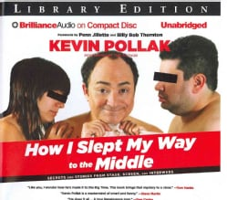 How I Slept My Way to the Middle: Secrets and Stories from Stage, Screen, and Interwebs: Library Edition (CD-Audio)