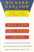 You Can Feel Good Again: Common-Sense Therapy for Releasing Depression and Changing Your Life (Paperback)
