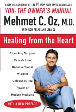 Healing from the Heart: A Leading Surgeon Combines Eastern and Western Traditions to Create the Medicine of the F... (Paperback)