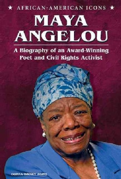 Maya Angelou: A Biography of an Award-Winning Poet and Civil Rights Activist (Hardcover)