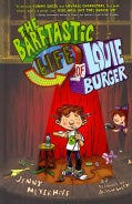 The Barftastic Life of Louie Burger (Hardcover)