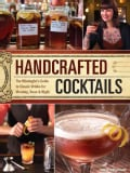 Handcrafted Cocktails: The Mixologist's Guide to Classic Drinks for Morning, Noon & Night (Hardcover)