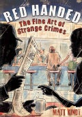 Red Handed: The Fine Art of Strange Crimes (Hardcover)