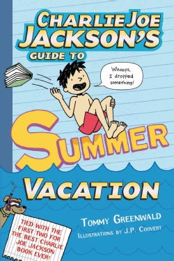Charlie Joe Jackson's Guide to Summer Vacation (Hardcover)