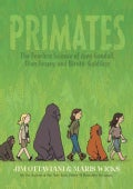 Primates 1: The Fearless Science of Jane Goodall, Dian Fossey, and Birute Galdikas (Hardcover)