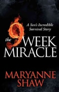 The 9 Week Miracle: A Son's Incredible Survival Story (Paperback)
