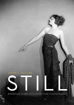 Still: American Silent Motion Picture Photography (Hardcover)