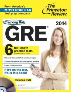 Cracking the GRE 2014: Includes 6 Full-length Practice Tests