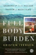 Full Body Burden: Growing Up in the Nuclear Shadow of Rocky Flats (Paperback)
