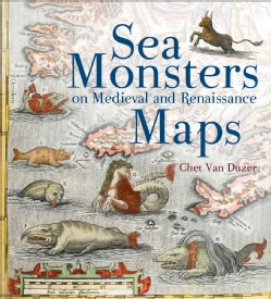 Sea Monsters on Medieval and Renaissance Maps (Hardcover)