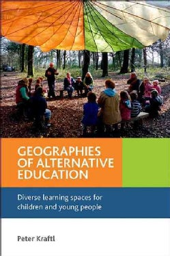 Geographies of Alternative Education: Diverse learning spaces for children and young people (Hardcover)