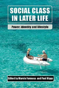 Social Class in Later Life: Power, identity and lifestyle (Hardcover)
