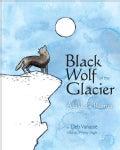 Black Wolf of the Glacier: Alaska's Romeo (Paperback)