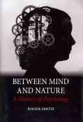 Between Mind and Nature: A History of Psychology (Hardcover)