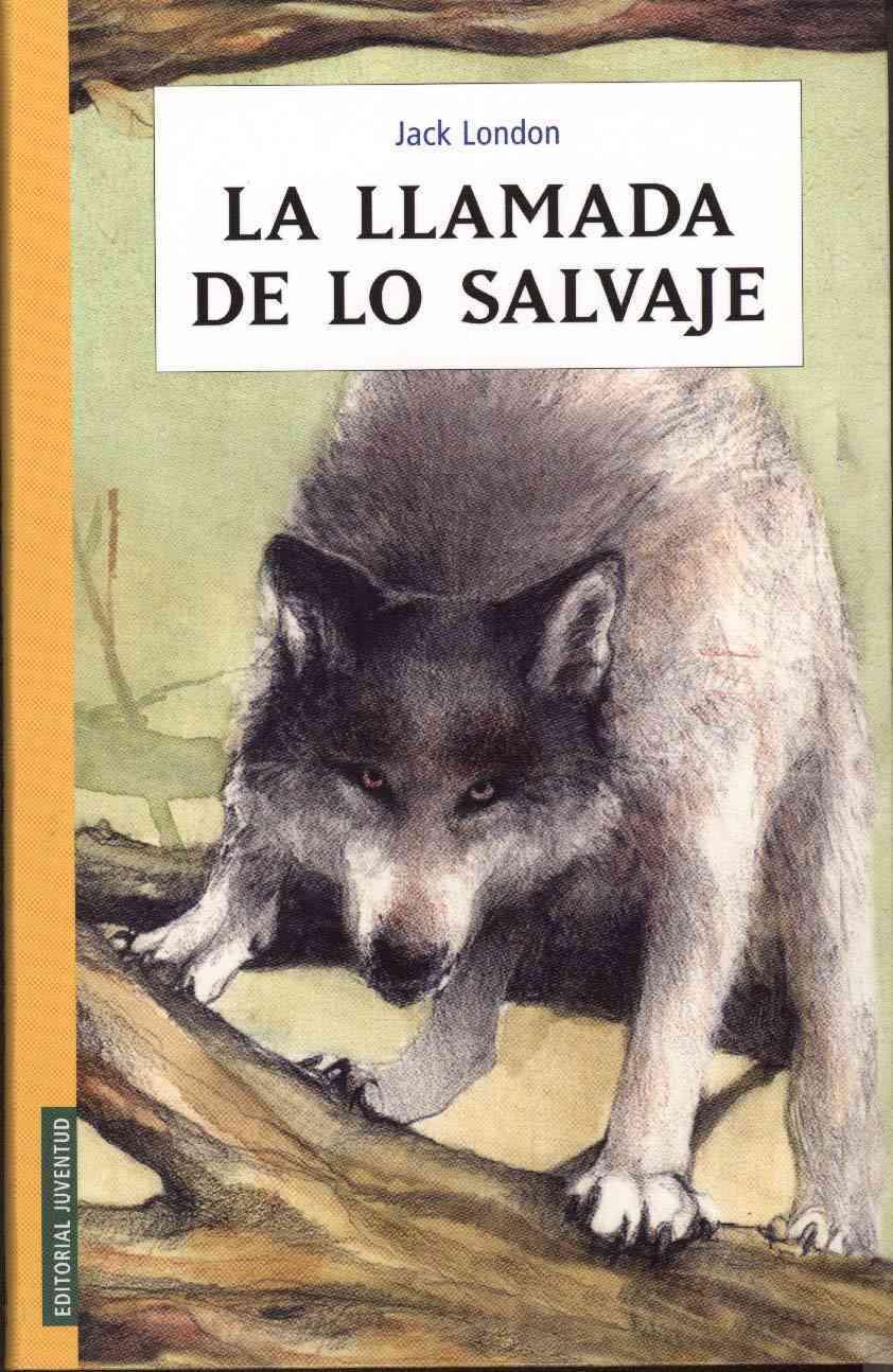 La Llamada De Lo Salvaje / The Call Of The Wild (Paperback)