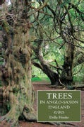 Trees in Anglo-Saxon England: Literature, Lore and Landscape (Paperback)