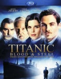 Titanic: Blood And Steel (Blu-ray Disc)