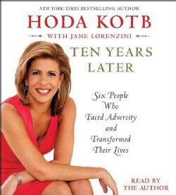 Ten Years Later: Six People Who Faced Adversity and Transformed Their Lives (CD-Audio)