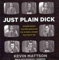 "Just Plain Dick: Richard Nixon's Checkers Speech and the ""Rocking, Socking"" Election of 1952 (CD-Audio)"