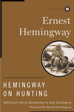 Hemingway on Hunting (Hardcover)