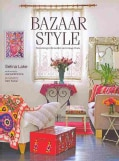 Bazaar Style: Decoraing With Market and Vintage Finds (Paperback)