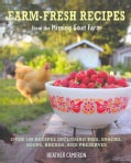 Farm Fresh Recipes: From the Missing Goat Farm over 100 Recipes Including Pies, Snacks, Soups, Breads, and Preserves (Hardcover)