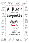 A Pug's Guide to Etiquette (Hardcover)