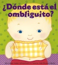 Donde Esta el Ombliguito?/ Where is Baby's Belly Button? (Board book)