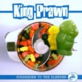 KING PRAWN - SURRENDER TO THE BLENDER