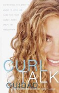 Curl Talk: Everything You Need to Know to Love and Care for Your Curly, Kinky, Wavy, or Frizzy Hair (Paperback)