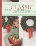 Classic Crafts and Recipes Inspired by the Songs of Christmas: Christmas With Martha Stewart Living (Paperback)