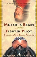 Mozart's Brain and the Fighter Pilot: Unleashing Your Brain's Potential (Paperback)