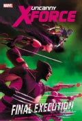 Uncanny X-Force 6: Final Execution 1 (Paperback)