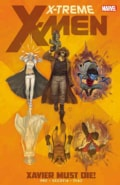 X-Treme X-Men 1: Xavier Must Die! (Paperback)