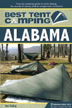 Best Tent Camping, Alabama: Your Car-Camping Guide to Scenic Beauty, the Sounds of Nature, and an Escape from Civ... (Paperback)