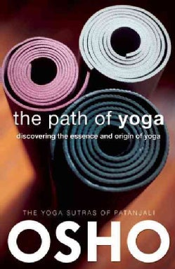 The Path of Yoga: Discovering the Essence and Origin of Yoga (Paperback)