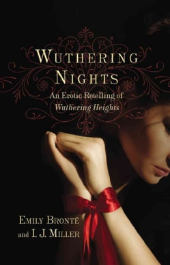 Wuthering Nights: An Erotic Retelling of Wuthering Heights (Paperback)