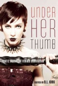 Under Her Thumb: Erotic Stories of Female Domination (Paperback)