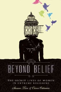 Beyond Belief: The Secret Lives of Women in Extreme Religions (Paperback)