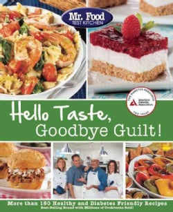 Hello Taste, Goodbye Guilt!: More Than 150 Healthy and Diabetes Friendly Recipes (Paperback)