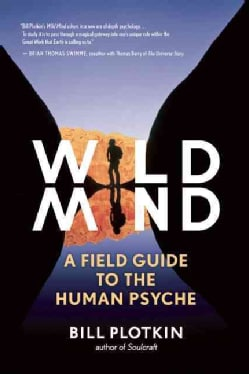 Wild Mind: A Field Guide to the Human Psyche (Paperback)