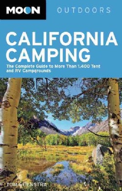 Moon Outdoors California Camping: The Complete Guide to More Than 1,400 Tent and RV Campgrounds (Paperback)