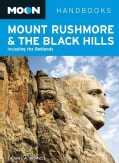 Moon Handbooks Mount Rushmore & the Black Hills: Including the Badlands (Paperback)