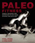Paleo Fitness: Primal Training and Nutrition to Get Lean, Strong and Healthy (Paperback)