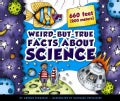 Weird-But-True Facts About Science (Hardcover)