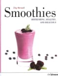 Smoothies: Refreshing, Healthy & Delicious (Hardcover)