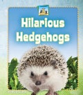 Hilarious Hedgehogs (Hardcover)