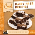 Cool Dairy-Free Recipes: Delicious & Fun Foods Without Dairy (Hardcover)