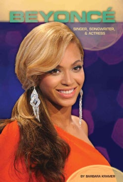 Beyonce: Singer, Songwriter, & Actress (Hardcover)