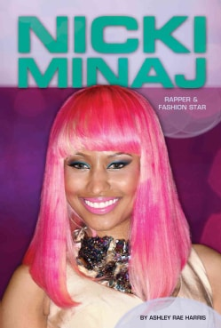 Nicki Minaj: Rapper & Fashion Star (Hardcover)
